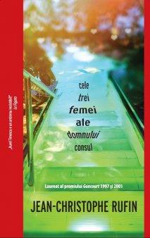 O carte pe zi: Cele trei femei ale domnului consul de Jean-Christophe Rufin