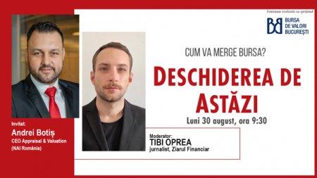 DESCHIDEREA DE ASTAZI. Cum va merge bursa. Urmariti o discutie cu Andrei <span style='background:#EDF514'>BOTIS</span>, CEO Appraisal & Valuation (NAI Romania)