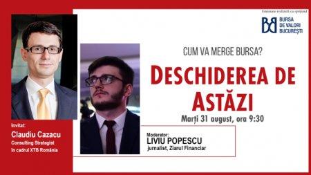 DESCHIDEREA DE ASTAZI. Cum va merge bursa. Urmariti o discutie marti, 31 august 2021, ora 09.30 cu Claudiu Cazacu, Consulting Strategist in cadrul XTB Romania