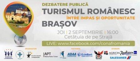 Dezbaterile publice 'Turismul romanesc: intre impas si oportunitate' organizate de CONAF si Alianta Pentru Turism, continua la Brasov
