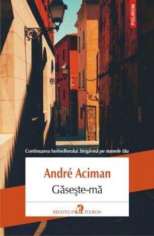 O carte pe zi: Gaseste-ma, de André Aciman