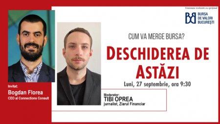 DESCHIDEREA DE ASTAZI. Cum va merge bursa. Urmariti o discutie luni, 27 septembrie 2021, ora 09.30 cu Bogdan Florea, CEO al Connections