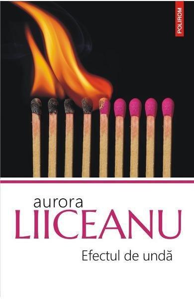 O carte pe zi: Efectul de unda de Aurora Liiceanu