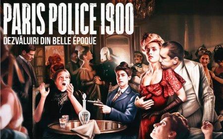 Spectaculos, puternic, neasteptat, serialul Paris Police 1900, difuzat in premiera in Romania