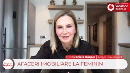 Proiect ZF/Vodafone Femei in business. Daniela Kasper, fondatoare a Kasper Development: Tot mai putini oameni isi vor permite sa isi cumpere o locuinta in viitor. Preturile imobiliarelor cresc in fiecare zi