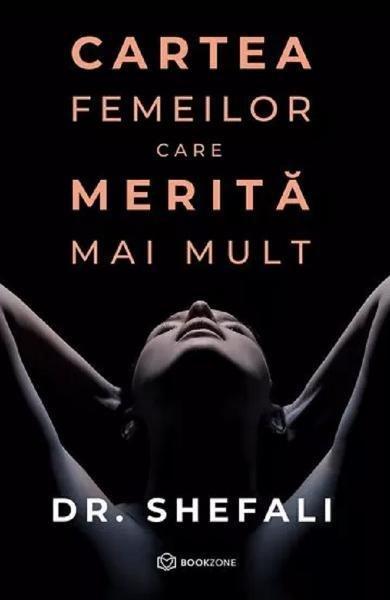 O carte pe zi: Cartea femeilor care merita mai mult de Dr. Shefali