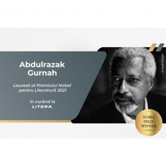 Cartile laureatului Nobel Abdulrazak Gurnah, la Ed. Litera