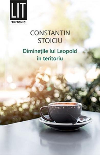 O carte pe zi: Diminetile lui Leopold in teritoriu de <span style='background:#EDF514'>CONSTANTI</span>n Stoiciu