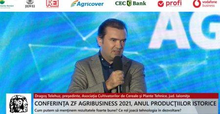 ZF Agribusiness 2021. Anul productiilor istorice. Dragos Telehuz, presedinte, Asociatia Cultivatorilor de Cereale si Plante Tehnice din judetul Ialomita: La cheltuieli directe cred ca vom avea costuri cu 50% mai mari