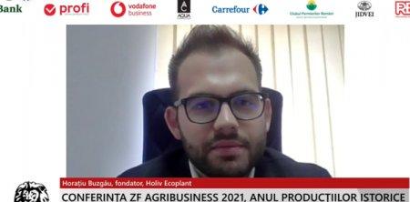 ZF Agribusiness 2021. Anul productiilor istorice. Horatiu Buzgau, fondator, Holiv Ecoplant: Ne-am axat si pe procesare. Vrem sa mergem si pe export cu produsele din fabrica