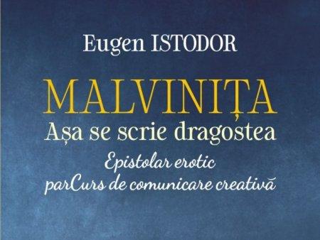 O carte pe zi: Malvinita. Asa se scrie dragostea de Eugen Istodor